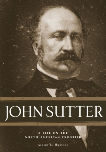 John Sutter A Life on the North American Frontier N/A edition cover