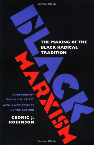 Black Marxism The Making of the Black Radical Tradition 2nd 2000 edition cover