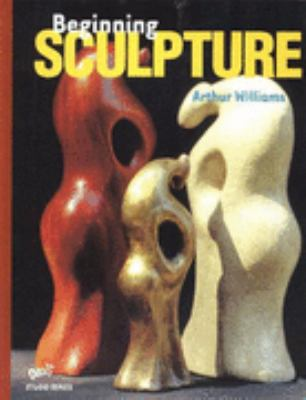 Beginning Sculpture, Levels 9-12   2005 (Student Manual, Study Guide, etc.) edition cover