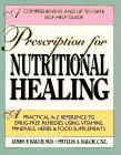Prescription for Nutritional Healing A Practical A-Z Reference to Drug-Free Remedies Using Vitamins, Minerals, Herbs and Food Supplements N/A edition cover