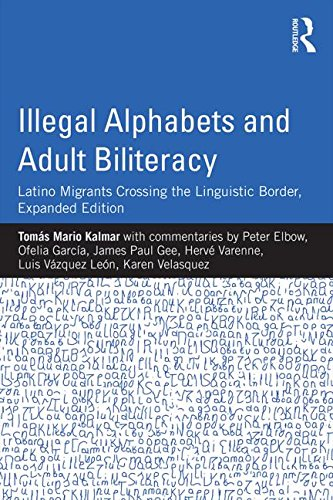 Illegal Alphabets and Adult Biliteracy Latino Migrants Crossing the Linguistic Border, Expanded Edition 2nd 2015 (Revised) 9781138804296 Front Cover