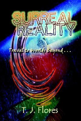 Surreal Reality Travel to Worlds Beyond N/A 9781403364296 Front Cover