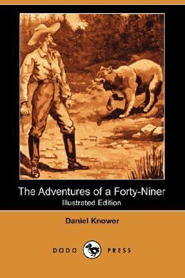 Adventures of a Forty-Niner  N/A 9781406529296 Front Cover