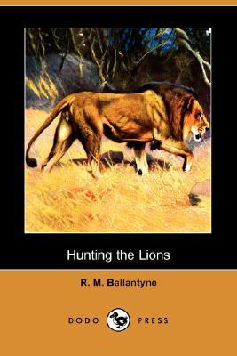 Hunting the Lions  N/A 9781406558296 Front Cover
