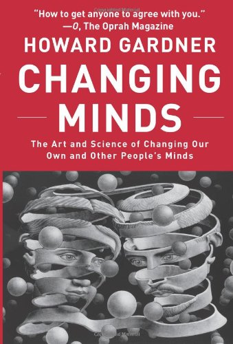 Changing Minds The Art and Science of Changing Our Own and Other People's Minds  2006 edition cover