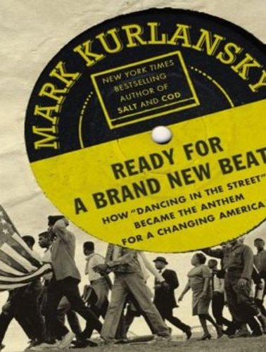 "Ready for a Brand New Beat: How ""Dancing in the Street"" Became the Anthem for a Changing America  2013 edition cover"