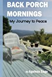 Back Porch Mornings My Journey to Peace N/A 9781492180296 Front Cover