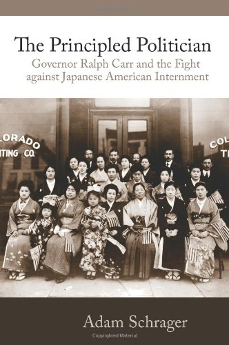 Principled Politician Governor Ralph Carr and the Fight Against Japanese Internment  2009 edition cover