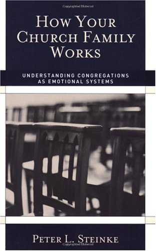 How Your Church Family Works Understanding Congregations As Emotional Systems  2006 edition cover