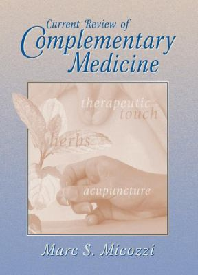 Current Review of Complementary Medicine   1999 9781573401296 Front Cover