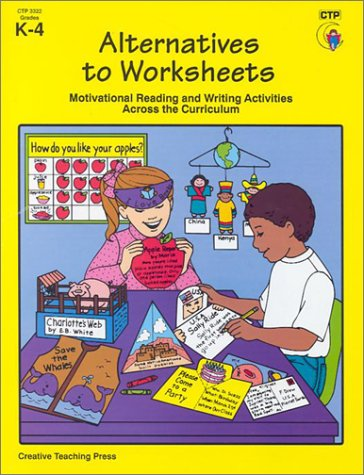 Alternatives to Worksheets Motivational Reading and Writing Activities Across the Curriculum N/A edition cover