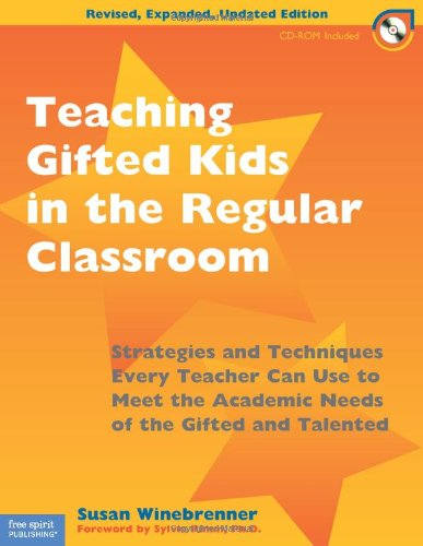 Teaching Gifted Kids in the Regular Classroom Strategies and Techniques Every Teacher Can Use to Meet the Academic Needs of the Gifted and Talented N/A edition cover