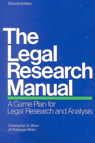 Legal Research Manual : A Game Plan for Legal Research and Analysis 2nd 1999 edition cover