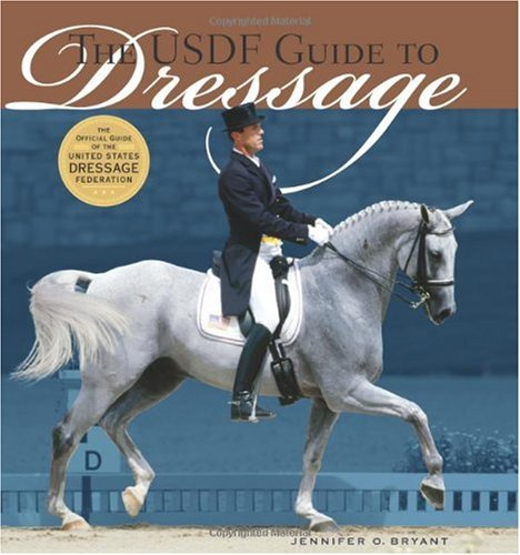 USDF Guide to Dressage The Official Guide of the United States Dressage Federation  2006 edition cover