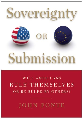 Sovereignty or Submission Will Americans Rule Themselves or Be Ruled by Others?  2011 9781594035296 Front Cover