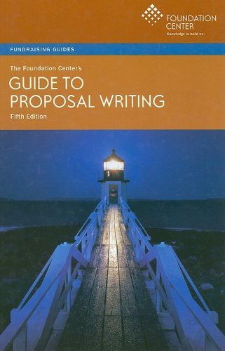 Foundation Center's Guide to Proposal Writing 5th 2007 9781595421296 Front Cover
