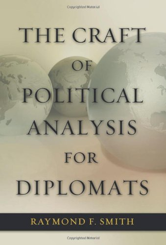 Craft of Political Analysis for Diplomats   2011 9781597977296 Front Cover