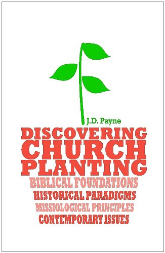 Discovering Church Planting An Introduction to the Whats, Whys, and Hows of Global Church Planting N/A 9781606570296 Front Cover