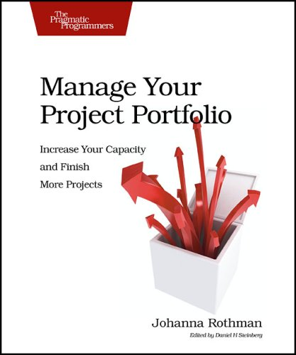 Manage Your Project Portfolio Increase Your Capacity and Finish More Projects  2009 edition cover