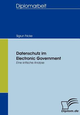 Datenschutz Im Electronic Government   2007 9783836654296 Front Cover