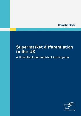 Supermarket Differentiation in the Uk  2009 9783836670296 Front Cover