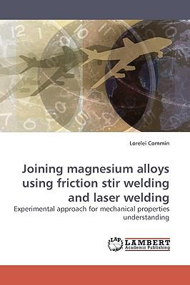 Joining Magnesium Alloys Using Friction Stir Welding and Laser Welding N/A 9783838311296 Front Cover