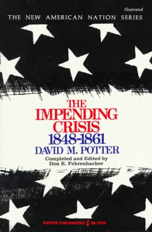Impending Crisis America Before the Civil War, 1848-1861 Reprint edition cover