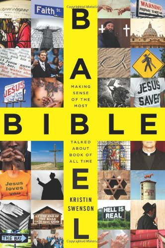 Bible Babel Making Sense of the Most Talked about Book of All Time  2010 edition cover