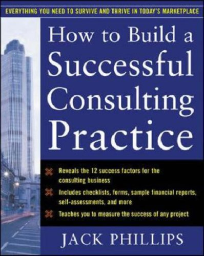 How to Build a Successful Consulting Practice   2007 9780071462297 Front Cover