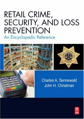 Retail Crime, Security, and Loss Prevention An Encyclopedic Reference  2008 edition cover