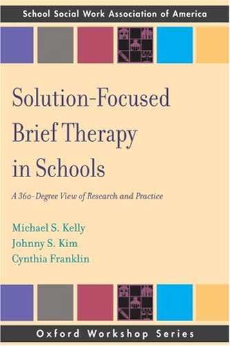 Solution-Focused Brief Therapy in Schools A 360-Degree View of Research and Practice  2008 edition cover
