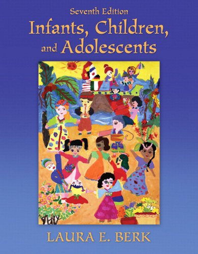 Infants, Children, and Adolescents  7th 2012 9780205058297 Front Cover
