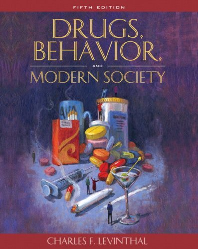 Drugs, Behavior, and Modern Society  5th 2008 9780205483297 Front Cover