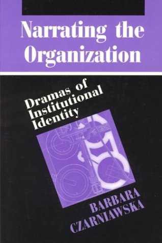 Narrating the Organization Dramas of Institutional Identity  1997 9780226132297 Front Cover