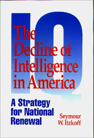 Decline of Intelligence in America A Strategy for National Renewal N/A 9780275952297 Front Cover