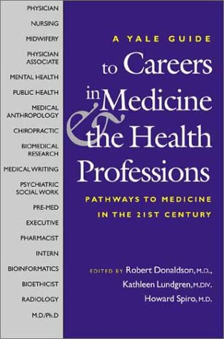 Yale Guide to Careers in Medicine and the Health Professions Pathways to Medicine in the 21st Century  2003 9780300100297 Front Cover