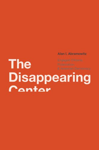 Disappearing Center Engaged Citizens, Polarization, and American Democracy  2011 edition cover