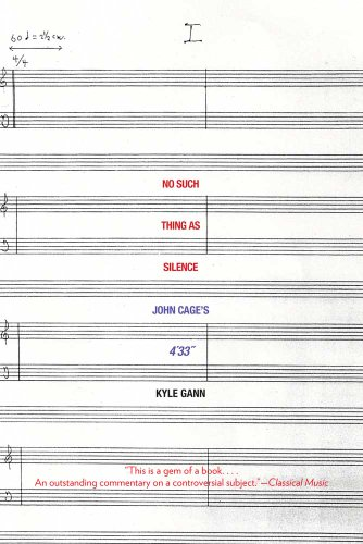 No Such Thing as Silence John Cage's 4'33  2011 9780300171297 Front Cover