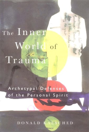 Inner World of Trauma Archetypal Defenses of the Personal Spirit  1996 edition cover