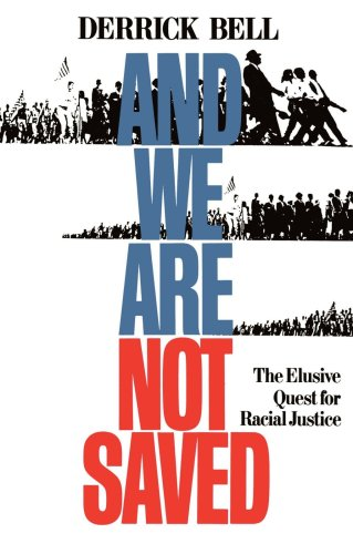 And We Are Not Saved The Elusive Quest for Racial Justice N/A edition cover