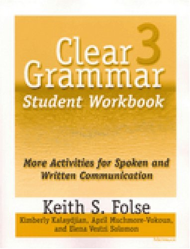 Clear Grammar 3 : More Activities for Spoken and Written Communication 1st 9780472087297 Front Cover