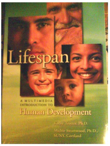 Life Span A Multimedia Introduction to Human Development 2nd 2007 edition cover