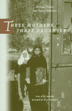 Three Mothers, Three Daughters Palestinian Women's Stories  1996 edition cover