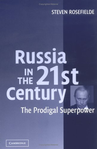 Russia in the 21st Century The Prodigal Superpower  2004 9780521545297 Front Cover