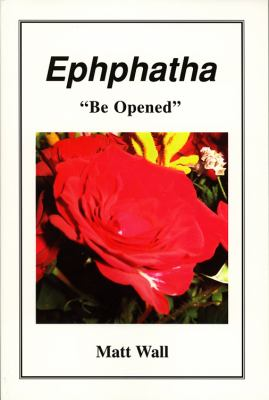 Ephphatha Be Opened N/A 9780533160297 Front Cover