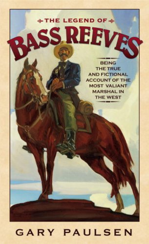 Legend of Bass Reeves Being the True and Fictional Account of the Most Valiant Marshal in the West N/A edition cover