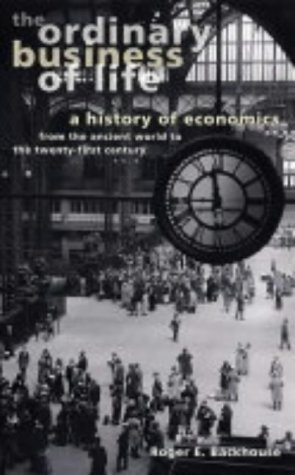Ordinary Business of Life A History of Economics from the Ancient World to the Twenty-First Century  2002 edition cover