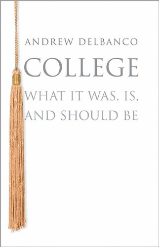 College What It Was, Is, and Should Be  2013 (Revised) edition cover