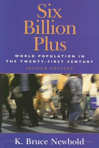 Six Billion Plus World Population in the Twenty-First Century 2nd 2006 (Revised) 9780742539297 Front Cover