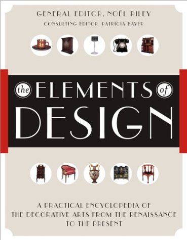 Elements of Design A Practical Encyclopedia of the Decorative Arts from the Renaissance to the Present  2003 edition cover